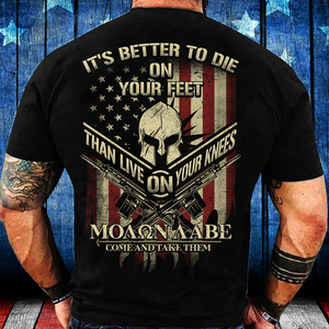 It's Better To Die On Your Feet Than Live On Your Knees T-Shirt - ATMTEE