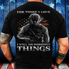 For Those I Love I Will Do Horrible Things T-Shirt - ATMTEE