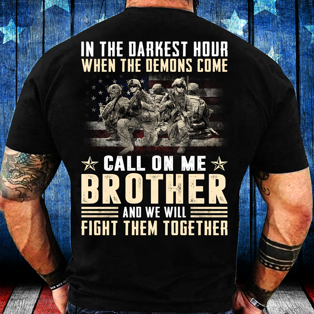When The Demons Come Call On Me Brother And We Will Fight Them Together T-Shirt - ATMTEE