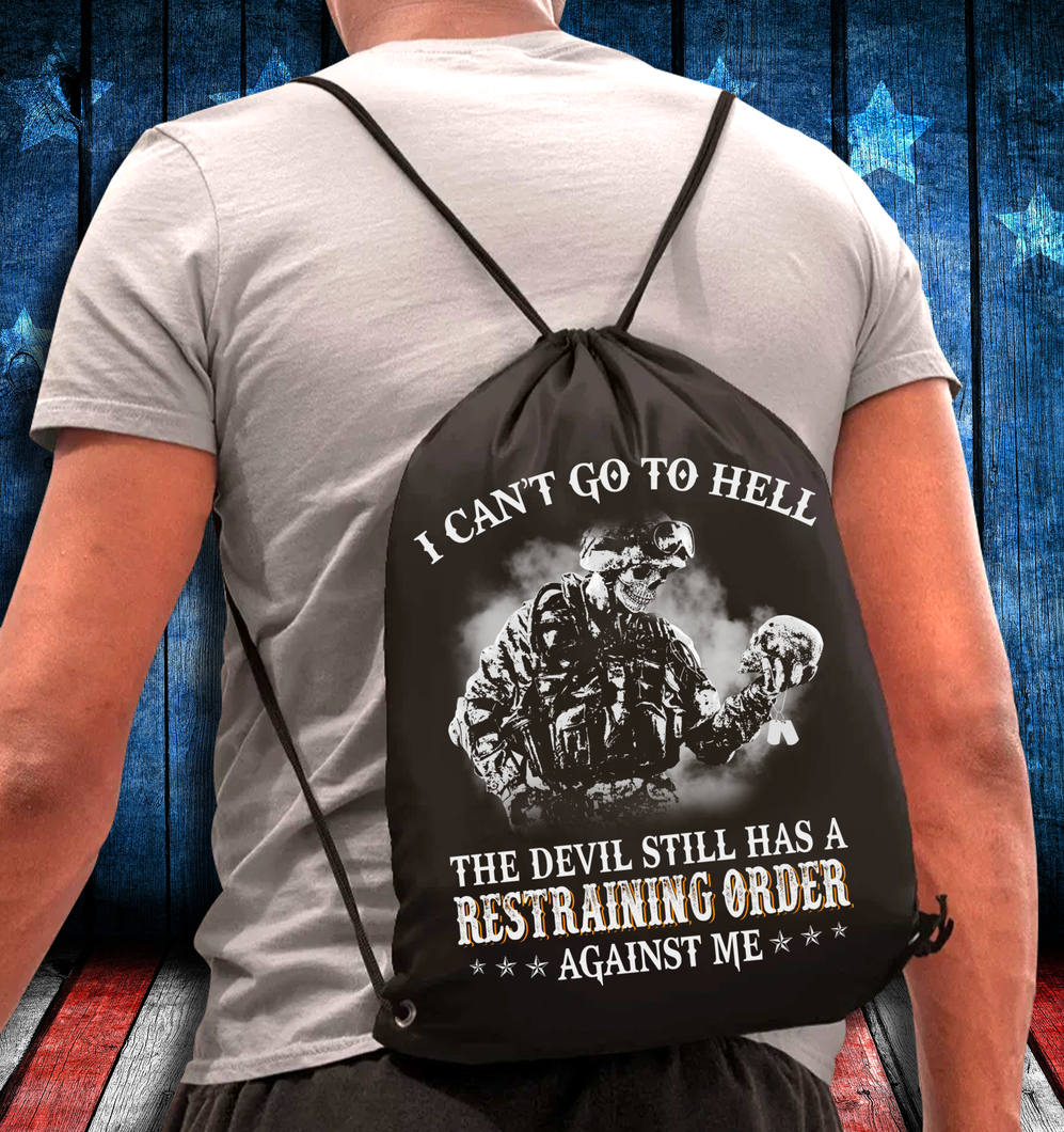 I Can't Go To Hell The Devil Still Has A Restraining Order Against Me Drawstring Bag - ATMTEE