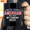 I Am An American And I Want My Country Back Mug - ATMTEE