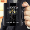 I Would Rather Stand With God And Be Judged By The World Mug - ATMTEE