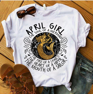 April Girl The Soul Of A Mermaid The Fire Of Lioness T-Shirt - ATMTEE