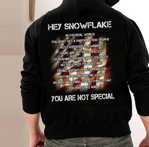 Hey Snowflake In The Real World You are Not Special Hoodies - ATMTEE