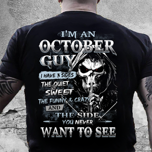 I Am An October Guy I Have 3 Sides The Quiet & Sweet, You Never Want To See T-Shirt - ATMTEE