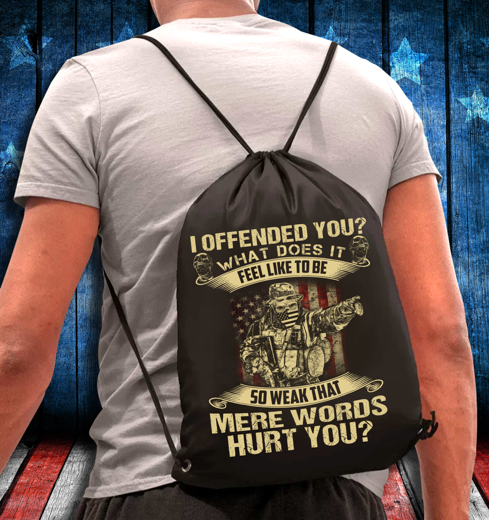 I Offended You What Does It Feel Like To Be So Weak That Mere Words Hurt You Drawstring Bag - ATMTEE