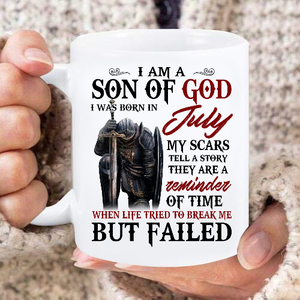 I Am A Son Of God I Was Born In July My Scars Tell A Story They Are A Reminder Of Time Mug - ATMTEE