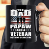 I Am A Dad A Papaw And A Veteran Fathers Day Mug - ATMTEE