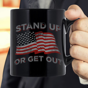 USA Flag Stand Up Or Get Out Patriotic Veterans Mug - ATMTEE