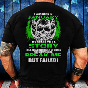 I Was Born In January My Scars Tell A Story They Are A Reminder Of Times T-Shirt - ATMTEE