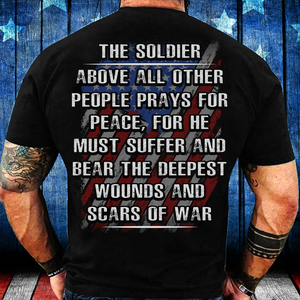 Veterans Shirt - The Soldier Above All Other People Prays For Peace T-Shirt - ATMTEE