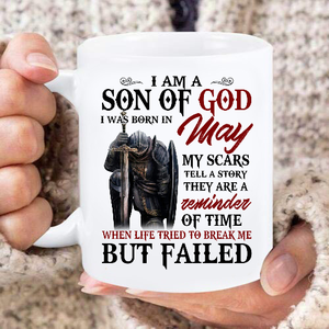 I Am A Son Of God I Was Born In May  My Scars Tell A Story They Are A Reminder Of Time Mug - ATMTEE