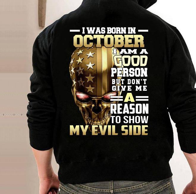I Was Born In October I Am A Good Person Hoodies - ATMTEE