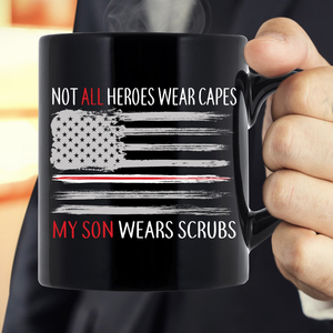 Not All Heroes Wear Capes My Son Wears Scrubs Mug - ATMTEE
