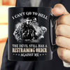 I Can't Go To Hell The Devil Still Has A Restraining Order Against Me Mug - ATMTEE