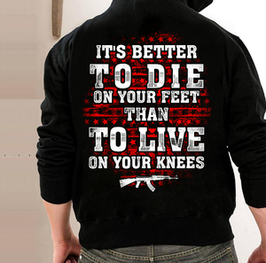 It's Better To Die On Your Feet Than To Live On Your Knees Hoodies - ATMTEE