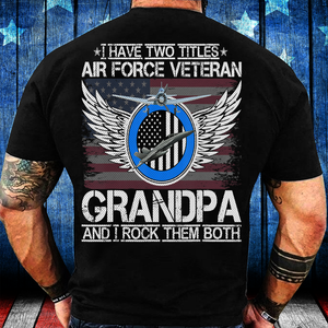 I Am An Air Force Veteran Grandpa And I Rock Them Both T-Shirt - ATMTEE