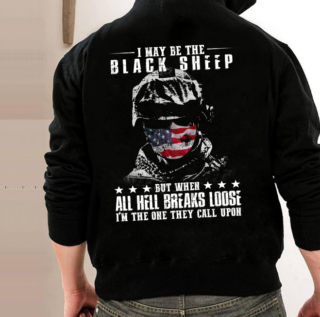 I May Be The Black sheep But When All Hell Breaks Loose Hoodies - ATMTEE