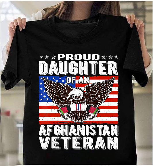 Proud Daughter Of An Afghanistan Veteran Patriotic Military T-Shirt - ATMTEE