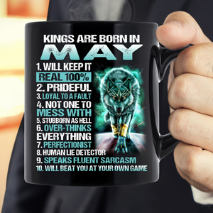 Kings Are Born In May Will Keep It Real 100% Mug - ATMTEE