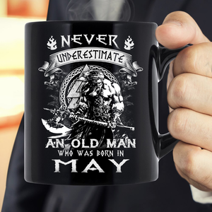 Never Underestimate An Old Man Who Was Born In May Mug - ATMTEE