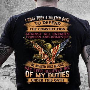 I Once Took A Solemn Oath To Defend The Constitution T-Shirt - ATMTEE