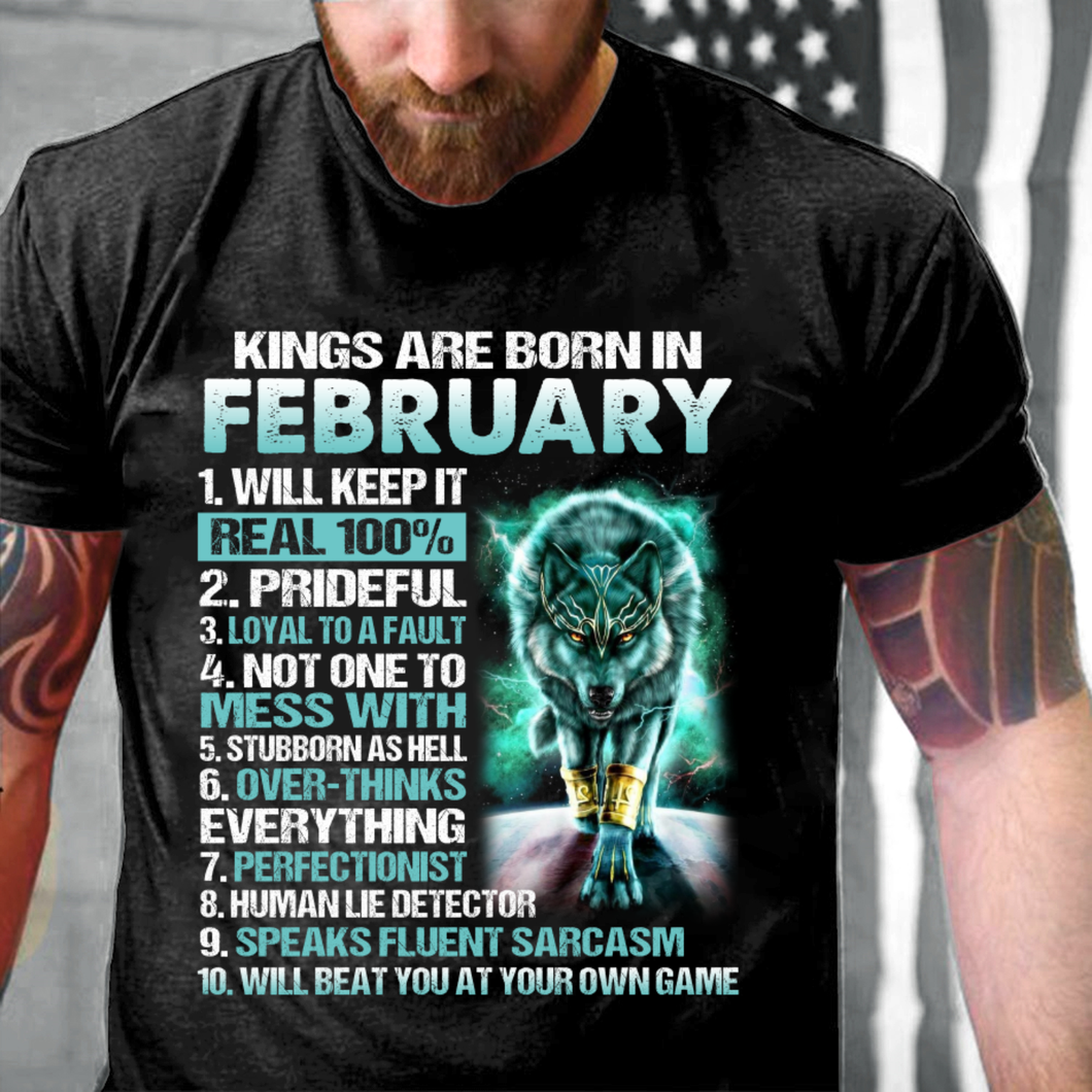Kings Are Born In February Will Keep It Real 100% T-Shirt - ATMTEE