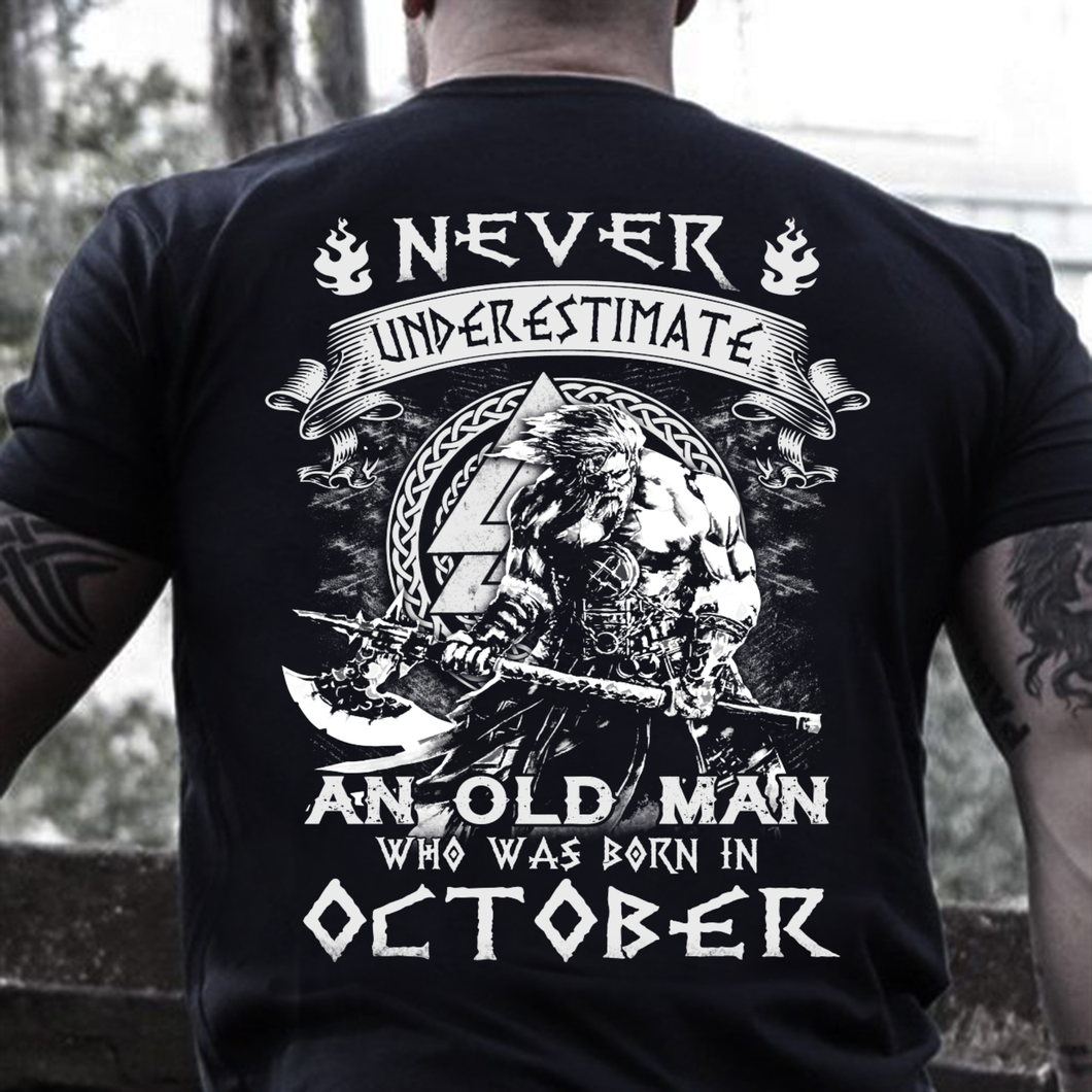 Never Underestimate An Old Man Who Was Born In October T-Shirt - ATMTEE