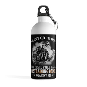 I Can't Go To Hell The Devil Still Has A Restraining Order Against Me Stainless Steel Water Bottle - ATMTEE