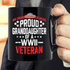 Proud Granddaughter Of A WWII Veteran Military Mug - ATMTEE