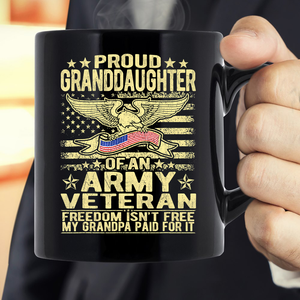 Proud Granddaughter Of Army Veteran Gift Freedom Isn't Free Mug - ATMTEE