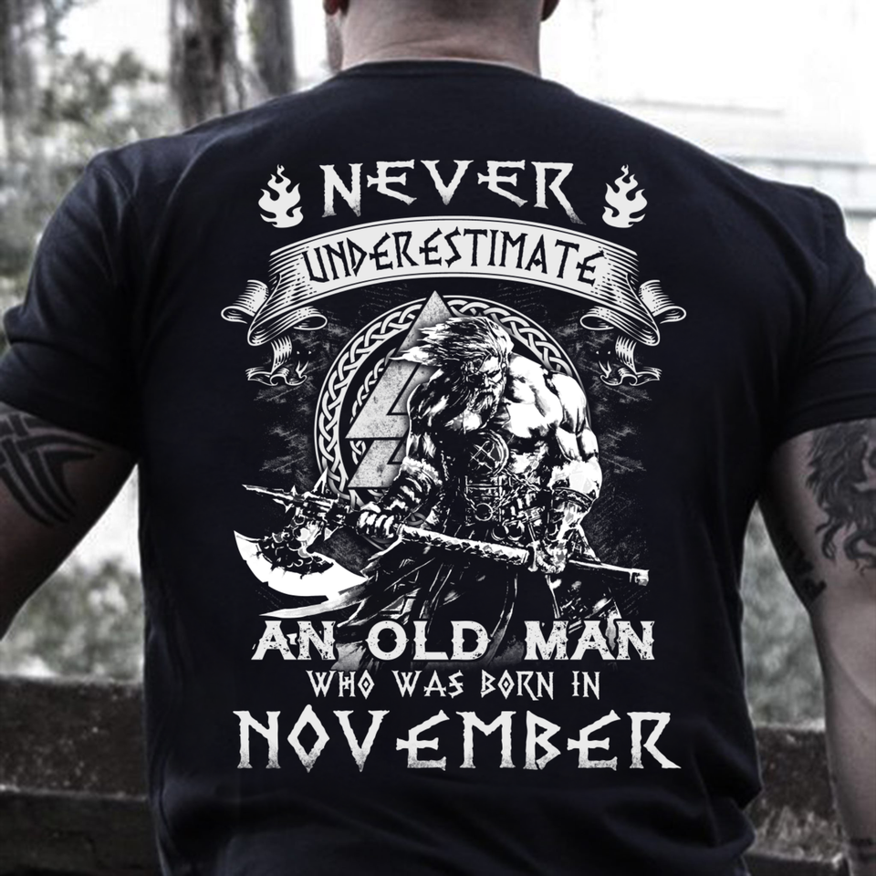Never Underestimate An Old Man Who Was Born In November T-Shirt - ATMTEE