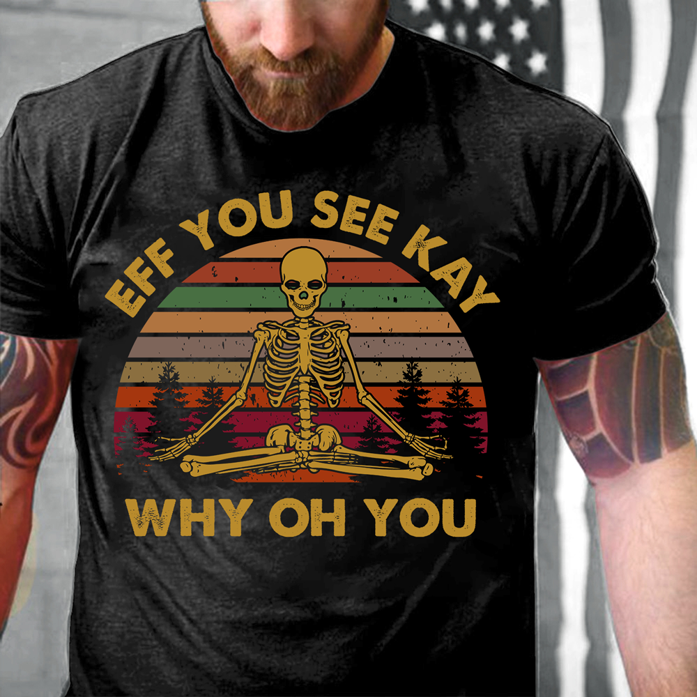 Yoga - EFF You See Kay Why Oh You T-Shirt - ATMTEE