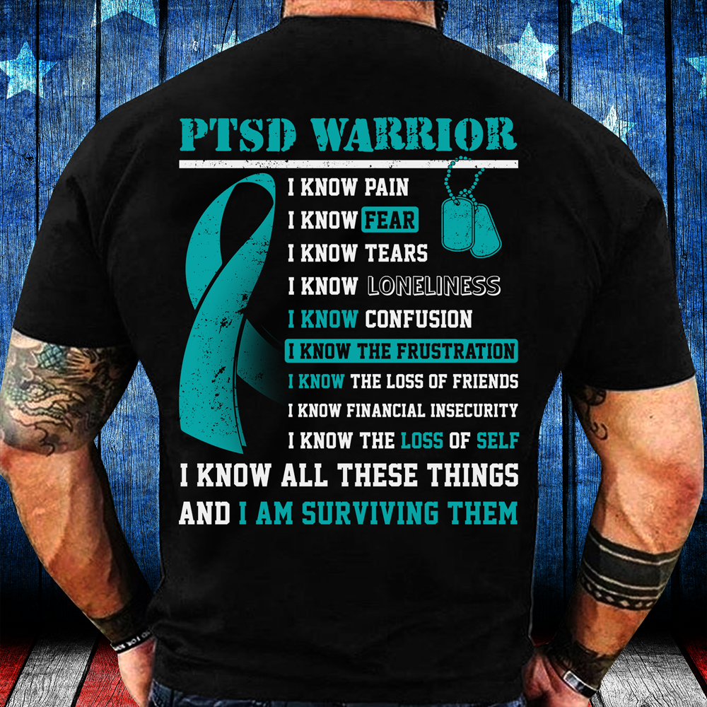 PTSD Warrior I Know All These Things And I Am Surviving Them T-Shirt - ATMTEE