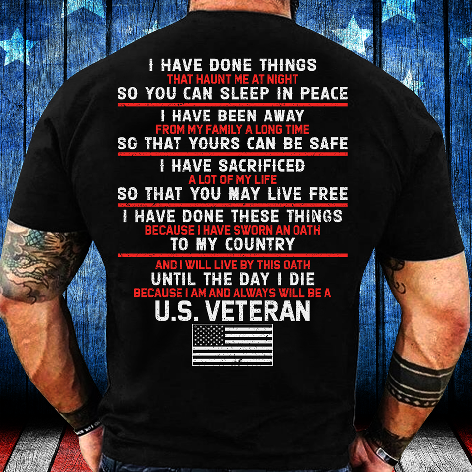 Veterans Shirt - I Have Done Things So You Can Sleep In Peace T-Shirt - ATMTEE