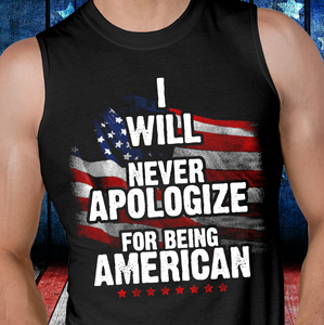 I Will Never Apologize For Being American Tank - ATMTEE