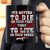 It's Better To Die On Your Feet Than To Live On Your Knees Mug - ATMTEE