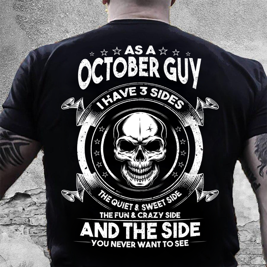 As A October Guy I Have 3 Sides The Quiet & Sweet Side T-Shirt - ATMTEE