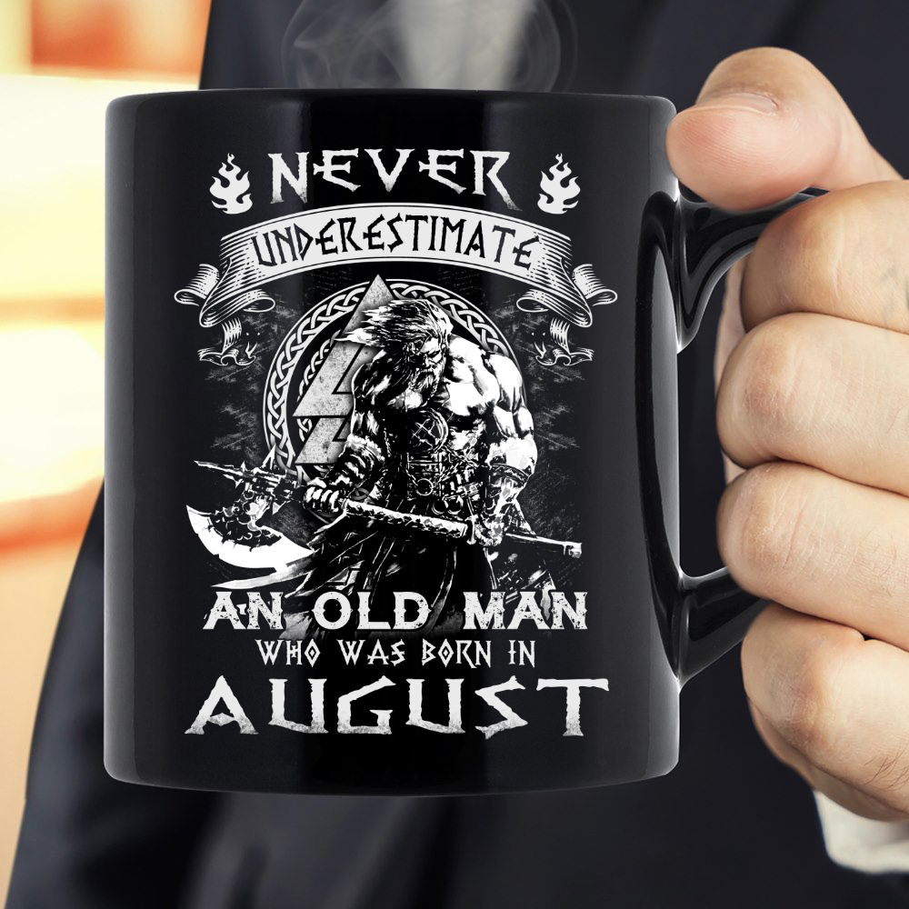 Never Underestimate An Old Man Who Was Born In August Mug - ATMTEE