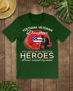 Vietnam Veteran Daughter Most People Never Meet Their Heroes T-Shirt - ATMTEE
