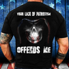 Your Lack Of Patriotism Offends Me T-Shirt - ATMTEE