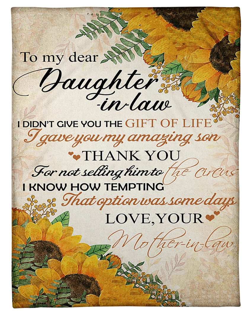 To My Dear Daughter In Law I Didn't Give You The Gift Of Life Fleece Blanket - ATMTEE
