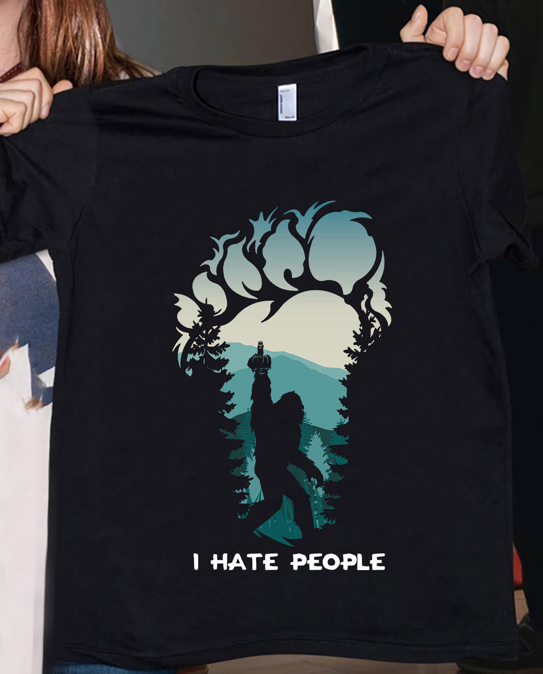 Bigfoot Shirt - I  Hate People T-Shirt - ATMTEE