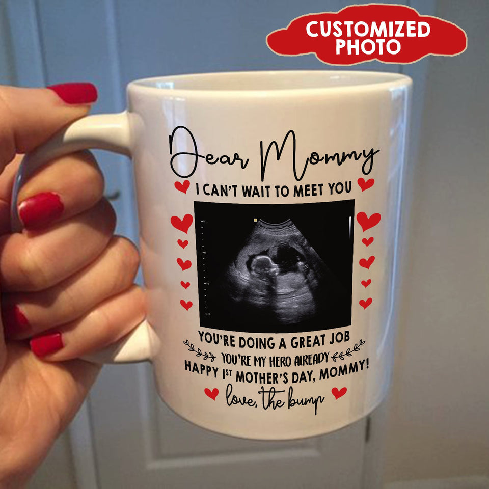 Happy Mother's Day, Mother's Day Gift Idea, Gift For Mom, Funny Mom Mug, Personalized Mug, Dear Mommy, I Can't Wait To Meet You Mug - ATMTEE