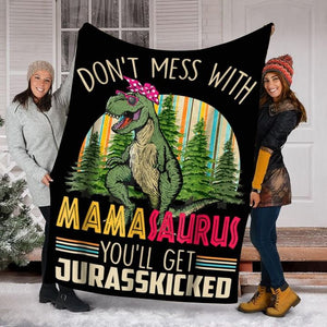 Dinosaur Don't Mess With Mamasaurus Fleece Blanket, Gift For Mother's Day - ATMTEE