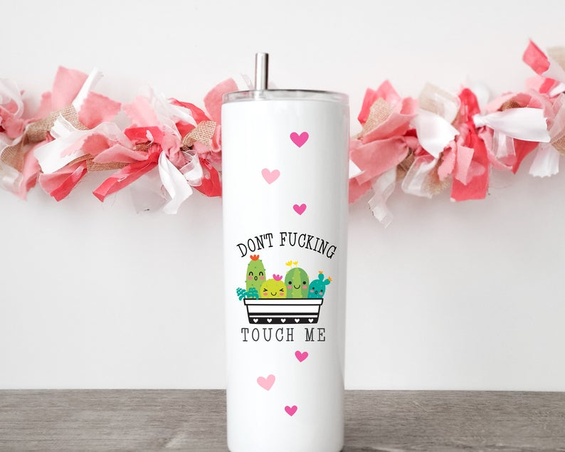 Don't Fucking Touch Me Skinny Tumbler, Funny Birthday Gift Idea - ATMTEE