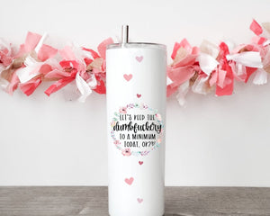 Let's Keed The Dumbfuckery 20 Oz Skinny Tumbler, Funny Birthday Gift Idea - ATMTEE