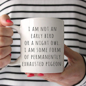 Funny Mugs, Mother's Day Gift For Mom, I Am Not An Early Bird Or A Night Owl, Mom Mugs, Funny Quote Mug - ATMTEE