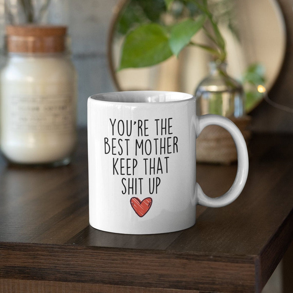 Mother Mug, Gift Ideas For Mother, Mother Gifts, You're Best Mother, Mother Birthday Gift Mug - ATMTEE