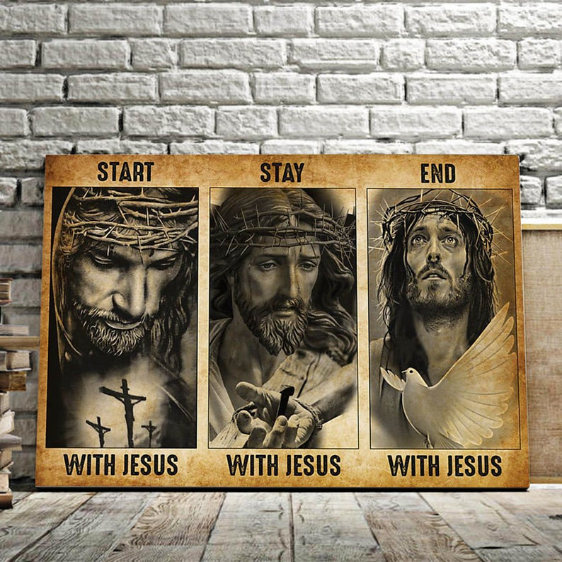 God And The Cross – Start With Jesus, Stay With Jesus, End With Jesus  Canvas, Easter's Day Wall Art - ATMTEE